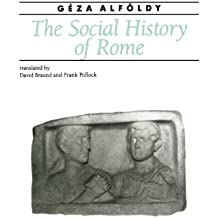 The Social History of Rome (Ancient Society and History)