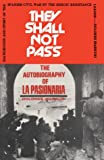 They Shall Not Pass: Autobiography of La Pasionaria