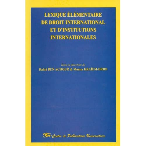 Lexique élémentaire de droit international et d'institutions internationales