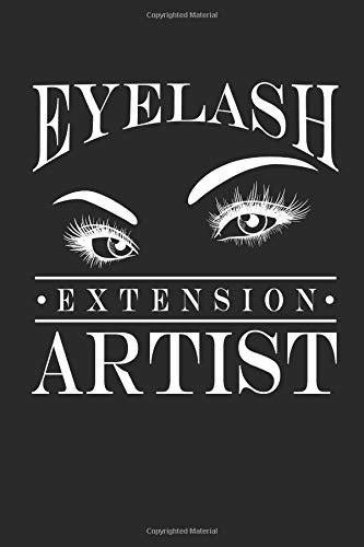 Eyelash Extension Artist: 6x9 Blank Lined Composition Notebook for Lash Technicians