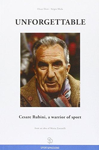 Unforgettable Cesare Rubini, a warrior of sport