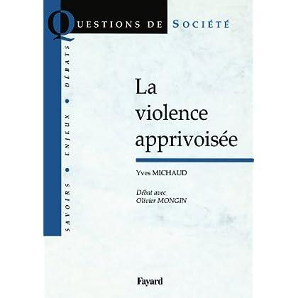 La violence apprivoisée: Débat avec Olivier Mongin