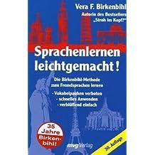 Sprachenlernen leichtgemacht! Die Birkenbihl-Methode zum Fremdsprachenlernen
