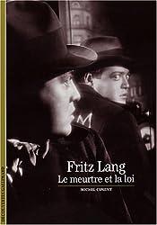 Fritz Lang: Le meurtre et la loi
