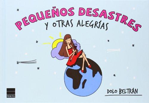 Pequeños Desastres Y Otras Alegrías (Principal Gráfica) por Dolo Beltrán