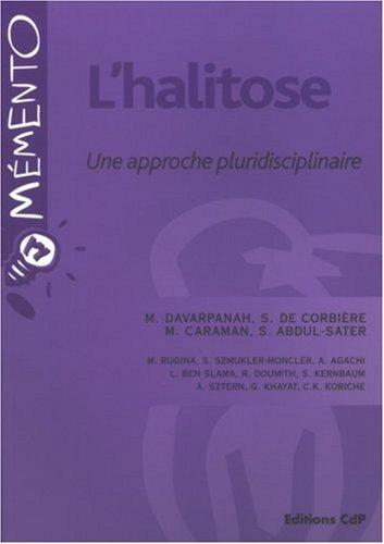 L'halitose : Une approche pluridisciplinaire de Mithridate Davarpanah (23 novembre 2006) Broch
