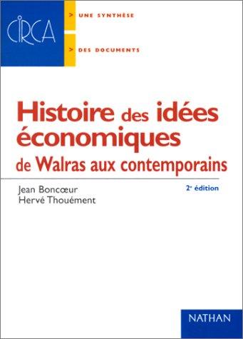 Histoire des idées économiques de Walras aux contemporains, 2nde édition par Jean Boncoeur