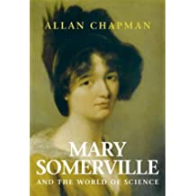 Mary Somerville: And the World of Science