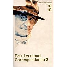 Correspondance de Paul Léautaud, tome 2