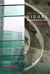 The Future of Visual Anthropology: Engaging the Senses