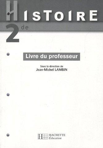 Histoire 2e : Livre du professeur par Jean-Michel Lambin, Catherine Cassagne, Hélène Sadowski, Marcel Spisser