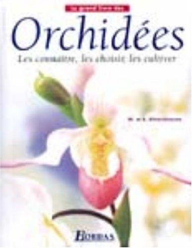 Le grand livre des orchidées : Les connaître, les choisir, les cultiver par Brian Rittershausen, Wilma Rittershausen, Royal Horticultural Society