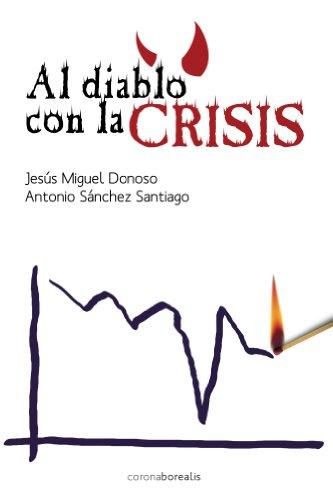 Al diablo con la crisis por Jesus Donoso