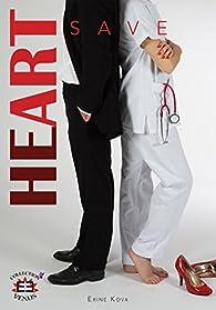 Heart, tome 2 : Save par Erine Kova