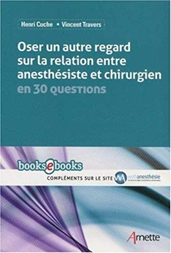 Oser un autre regard sur la relation entre anesthésiste et chirurgien en 30 questions