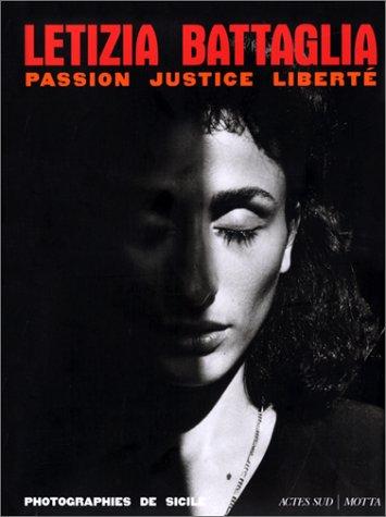 Letizia Battaglia - Passion Justice Liberté