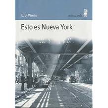Esto es Nueva York (Paisajes narrados, Band 12)