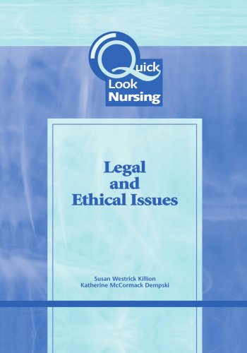 Quick Look Nursing: Legal & Ethical Issues: Legal and Ethical Issues