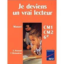 Je deviens un vrai lecteur CM1-CM2-6e