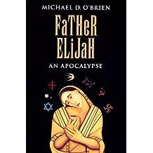 Father Elijah: An Apocalypse