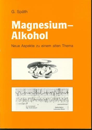 Magnesium - Alkohol: Neue Aspekte zu einem alten Thema