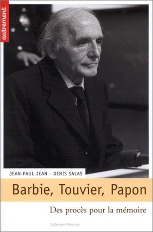 Barbie, Touvier, Papon : Des procès pour la mémoire