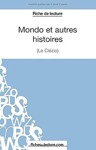 Mondo et autres histoires de Le Clézio (Fiche de lecture): Analyse Complète De L'oeuvre