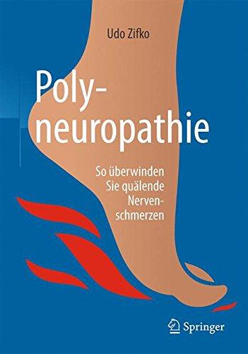 Polyneuropathie: So überwinden Sie quälende Nervenschmerzen (Nervenschmerzen)