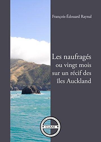 Les naufragés: Ou vingt mois sur un récif des îles Auckland par François-Édouard Raynal