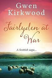 Fairlyden At War by Gwen Kirkwood (2016-05-01)