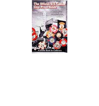 Chips Price Casino Guide (The Official U.S. Casino Chip Price Guide (Schiffer Book for Collectors (Hardcover)) (Paperback) - Common)