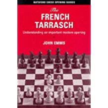 The French Tarrasch: Improve Your Knowledge of a Key Chess Opening (Batsford Chess Opening Guides) by John Emms (5-Mar-1998) Paperback