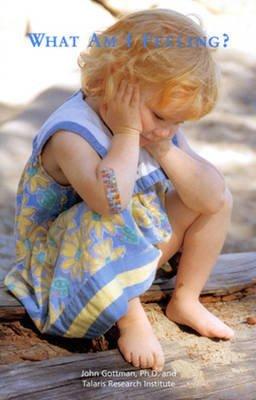 [What Am I Feeling?] (By: John M. Gottman) [published: June, 2004]