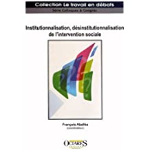 Institutionnalisation, désinstitutionnalisation de l'intervention sociale