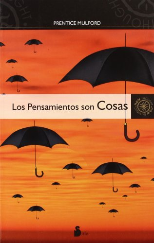 Los pensamientos son cosas/ Thoughts Are Things