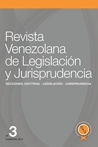 Revista Venezolana de Legislación y Jurisprudencia Nº 3