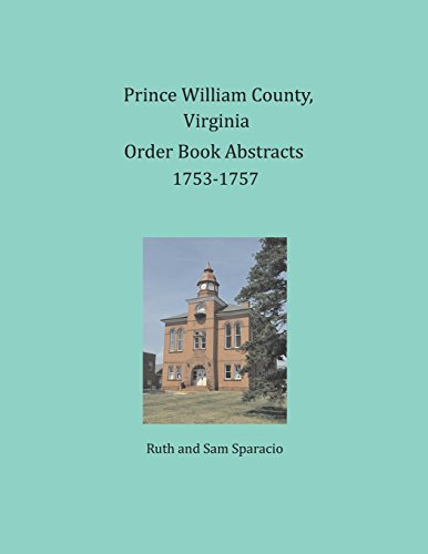 Prince William County, Virginia Order Book Abstracts 1753-1757