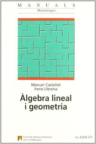Ëlgebra lineal i geometria (Manuals de la UAB) por Manuel Castellet