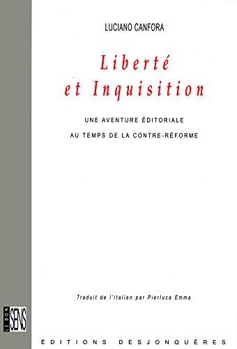 Liberté et Inquisition: Une aventure éditoriale au temps de la Contre-Réforme (Le bon sens) par Luciano CANFORA