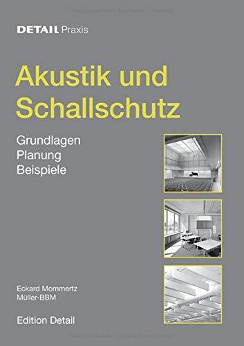 Akustik und Schallschutz: Grundlagen, Planung, Beispiele (DETAIL Praxis)