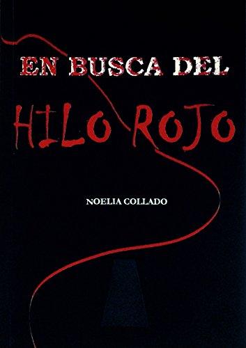 EN BUSCA DEL HILO ROJO por NOELIA COLLADO GARCIA