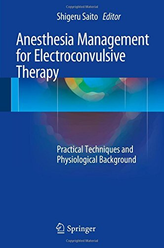 Anesthesia Management for Electroconvulsive Therapy: Practical Techniques and Physiological Background (2016-04-12)