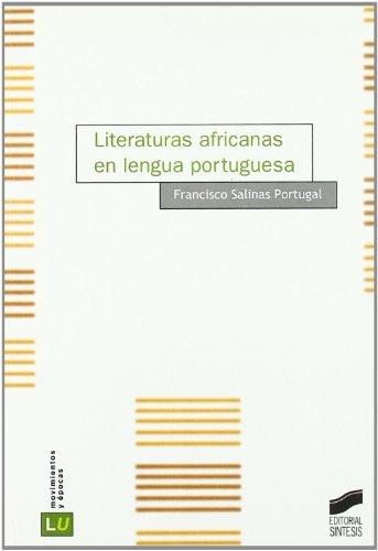 Literaturas africanas en lengua portuguesa (Historia de la literatura universal) por Francisco Salinas Portugal