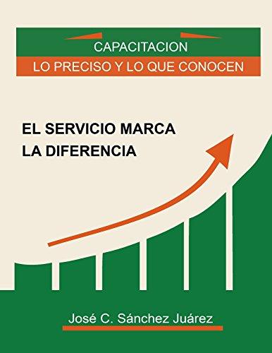 El servicio marca la diferencia: Capacitación lo preciso, y lo que conocen. por José Carmelo Sánchez Juárez