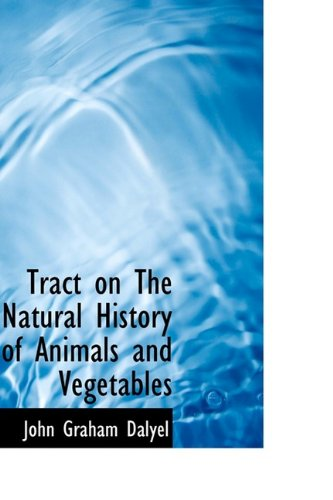 Tract on The Natural History of Animals and Vegetables