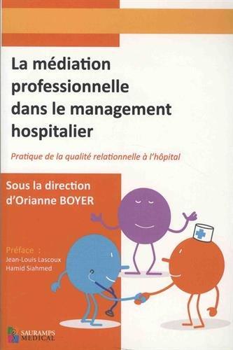 La médiation professionnelle dans le management hospitalier : Pratique de la de la qualité relationnelle