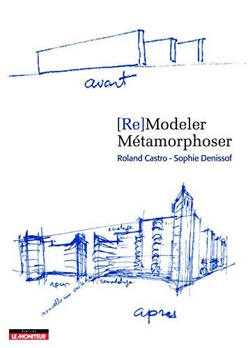 (Re) Modeler - Métamorphoser