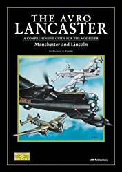 The Avro Lancaster: Manchester and Lincoln, A Comprehensive Guide for the Modeller (Modeller's Datafile)
