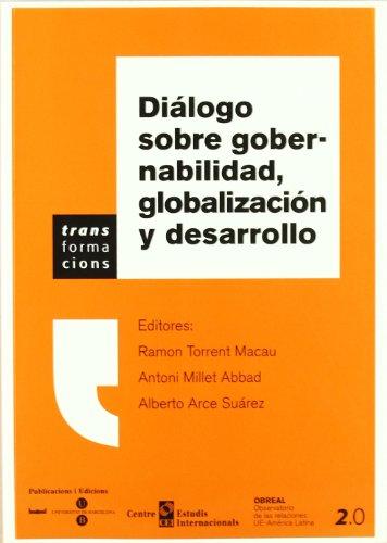 Di?logo sobre gobernabilidad, globalizaci?n y desarrollo por RAMON TORRENT