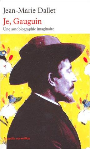 Je, Gauguin : Une autobiographie imaginaire